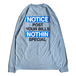 NOTHIN' SPECIAL / NOTICE LONG SLEEVE TEE (Stonewashed Blue)